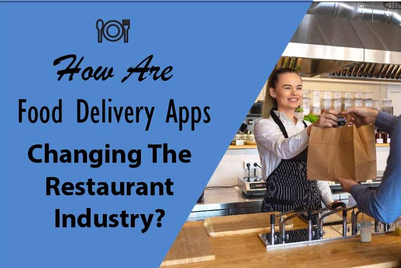 How are food delivery Apps changing restaurants