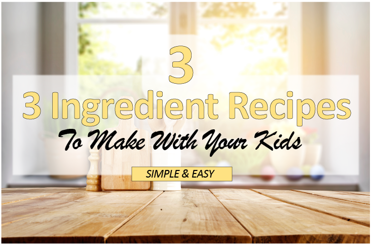 Ingredients to make with your kids