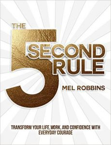 The 5 Second Rule: The Fastest Way to Change Your Life